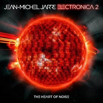 "Jean-Michel Jarre Interview: Das Cover zu ""Electronica 2: The Heart of Noise"""